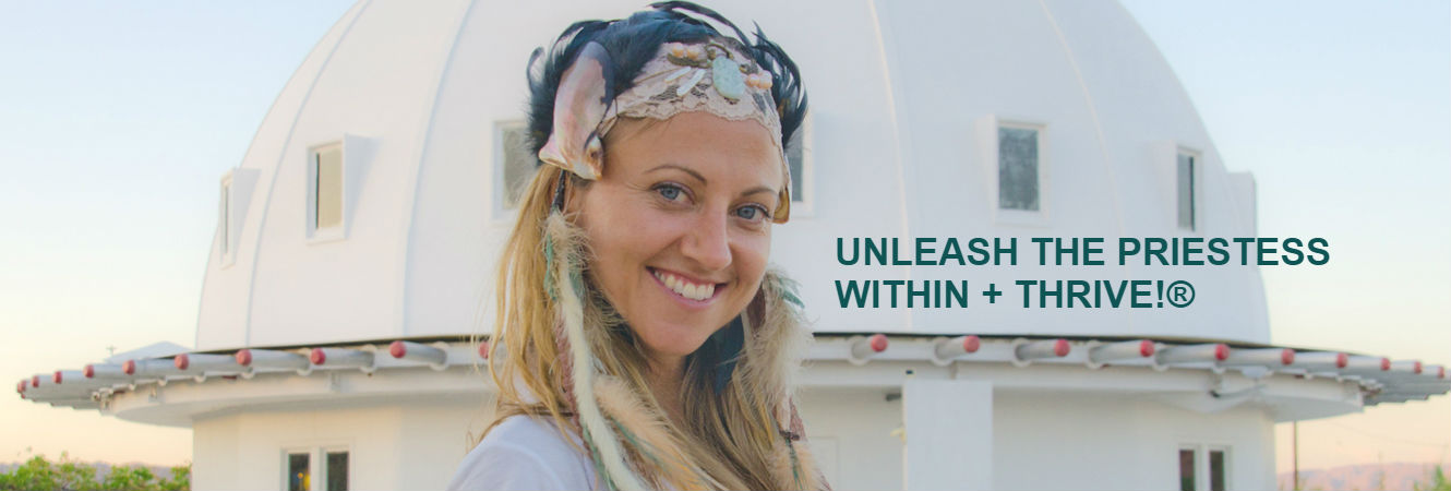 UNLEASH THE PRIESTESS WITHIN + THRIVE!®